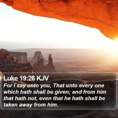 Luke 19:26 KJV Bible Verse Image