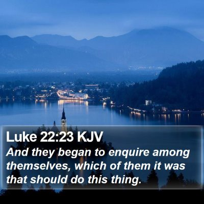 Luke 22:23 KJV Bible Verse Image