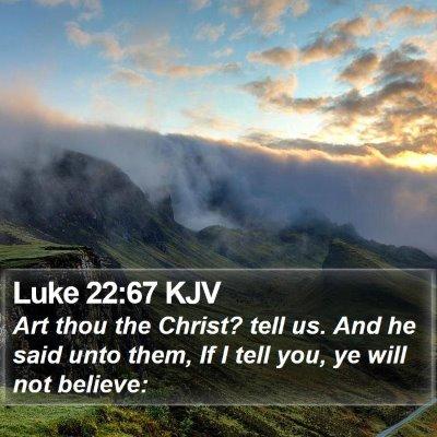 Luke 22:67 KJV Bible Verse Image