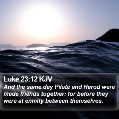 Luke 23:12 KJV Bible Verse Image