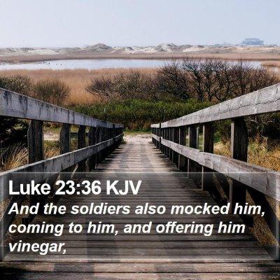Luke 23:36 KJV Bible Verse Image