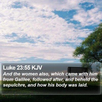 Luke 23:55 KJV Bible Verse Image