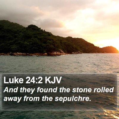 Luke 24:2 KJV Bible Verse Image