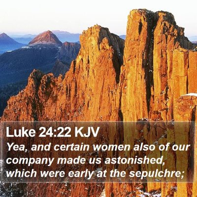 Luke 24:22 KJV Bible Verse Image