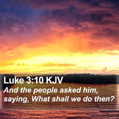 Luke 3:10 KJV Bible Verse Image