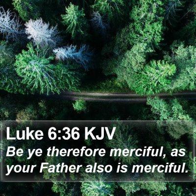 Luke 6:36 KJV Bible Verse Image