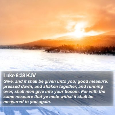 Luke 6:38 KJV Bible Verse Image
