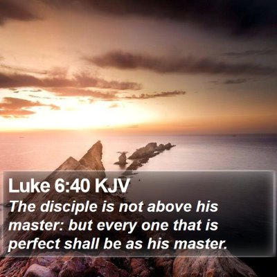 Luke 6:40 KJV Bible Verse Image