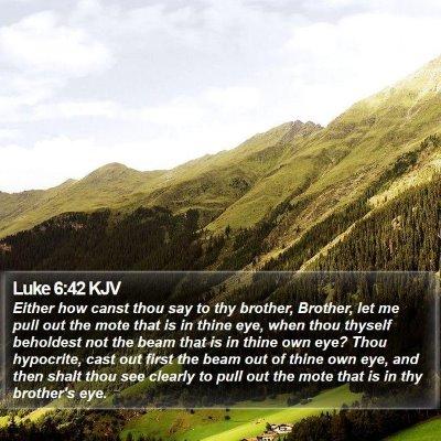 Luke 6:42 KJV Bible Verse Image