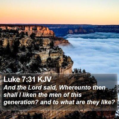 Luke 7:31 KJV Bible Verse Image