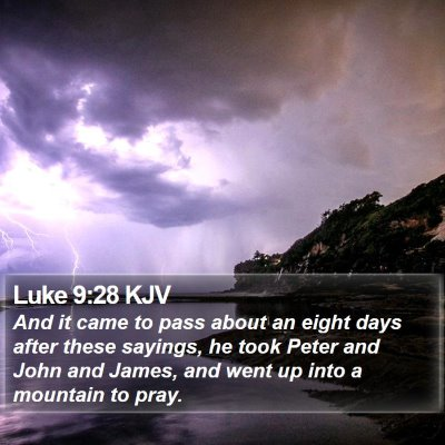 Luke 9:28 KJV Bible Verse Image