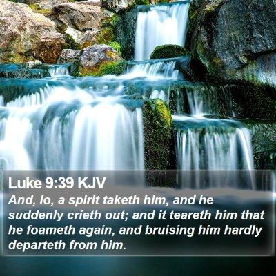 Luke 9:39 KJV Bible Verse Image
