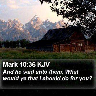 Mark 10:36 KJV Bible Verse Image