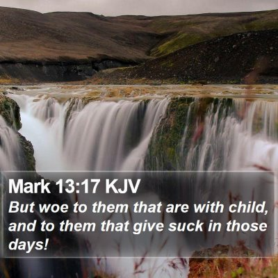 Mark 13:17 KJV Bible Verse Image
