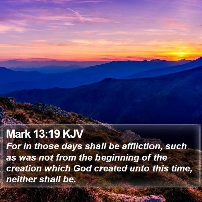 Mark 13:19 KJV Bible Verse Image