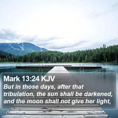 Mark 13:24 KJV Bible Verse Image