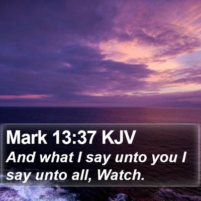 Mark 13:37 KJV Bible Verse Image