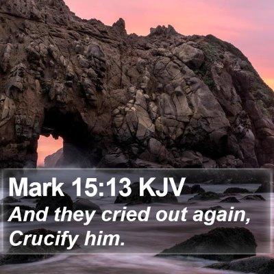 Mark 15:13 KJV Bible Verse Image