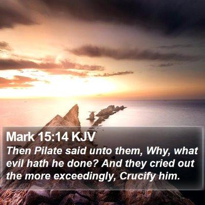 Mark 15:14 KJV Bible Verse Image