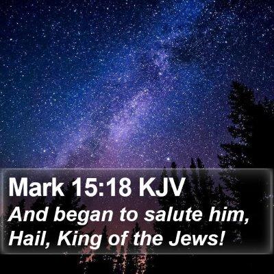 Mark 15:18 KJV Bible Verse Image