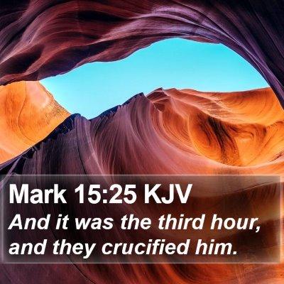 Mark 15:25 KJV Bible Verse Image