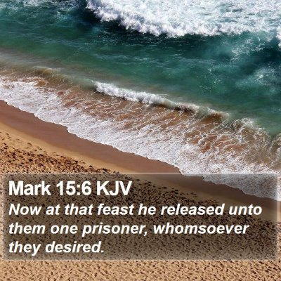 Mark 15:6 KJV Bible Verse Image