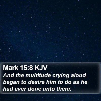 Mark 15:8 KJV Bible Verse Image