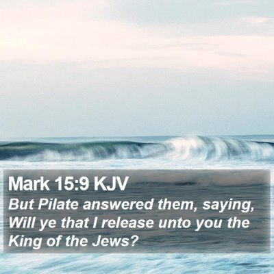 Mark 15:9 KJV Bible Verse Image