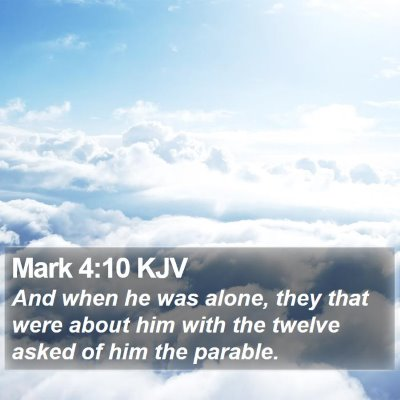Mark 4:10 KJV Bible Verse Image