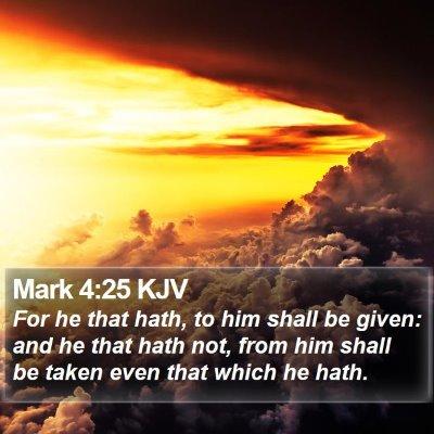 Mark 4:25 KJV Bible Verse Image
