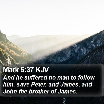 Mark 5:37 KJV Bible Verse Image
