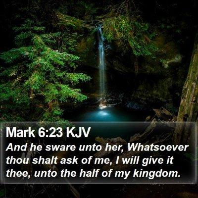 Mark 6:23 KJV Bible Verse Image