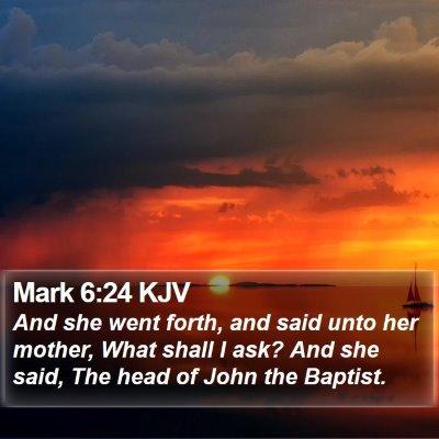 Mark 6:24 KJV Bible Verse Image