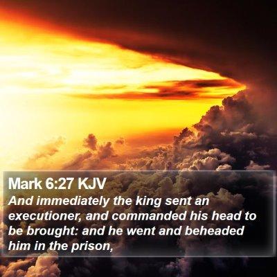 Mark 6:27 KJV Bible Verse Image