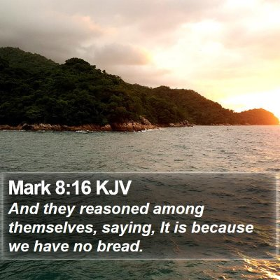 Mark 8:16 KJV Bible Verse Image