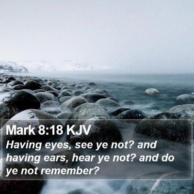 Mark 8:18 KJV Bible Verse Image