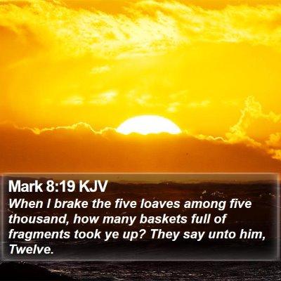 Mark 8:19 KJV Bible Verse Image