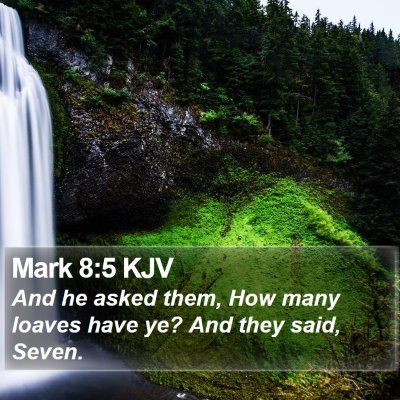 Mark 8:5 KJV Bible Verse Image