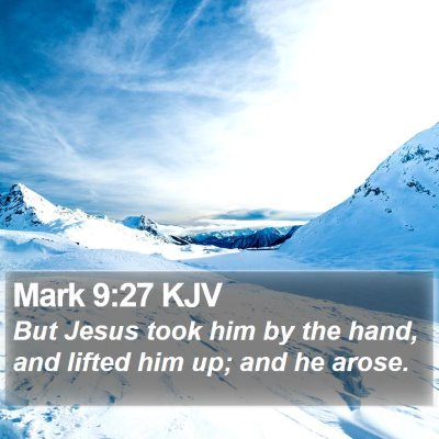 Mark 9:27 KJV Bible Verse Image