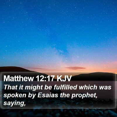 Matthew 12:17 KJV Bible Verse Image