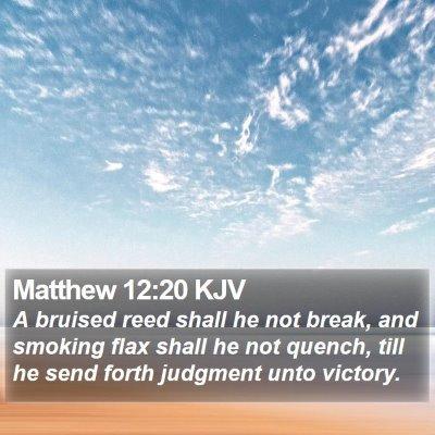 Matthew 12:20 KJV Bible Verse Image