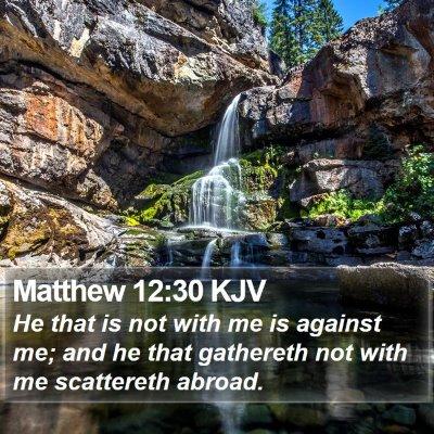 Matthew 12:30 KJV Bible Verse Image