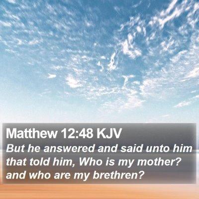 Matthew 12:48 KJV Bible Verse Image