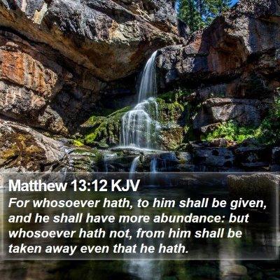 Matthew 13:12 KJV Bible Verse Image