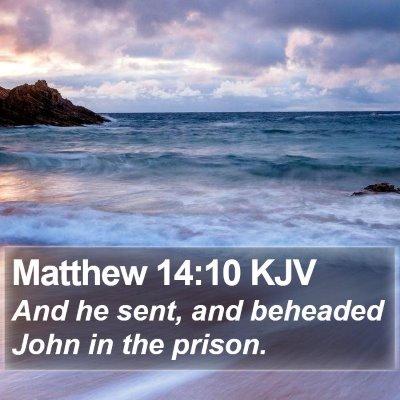 Matthew 14:10 KJV Bible Verse Image