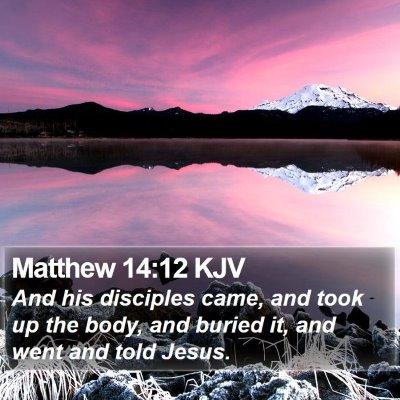 Matthew 14:12 KJV Bible Verse Image