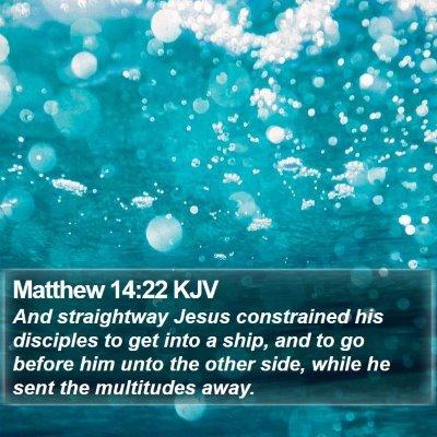 Matthew 14:22 KJV Bible Verse Image