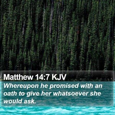 Matthew 14:7 KJV Bible Verse Image