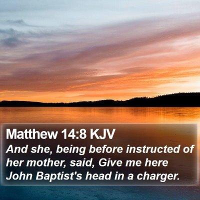 Matthew 14:8 KJV Bible Verse Image