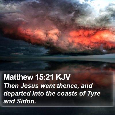 Matthew 15:21 KJV Bible Verse Image